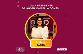 A presidente da Aggeb participa do programa Band Mulher