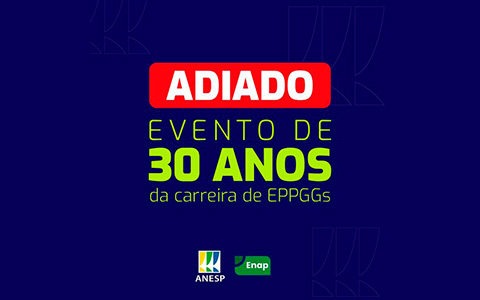 Adiado o evento de comemoração dos 33 anos da carreira de EPPGGs